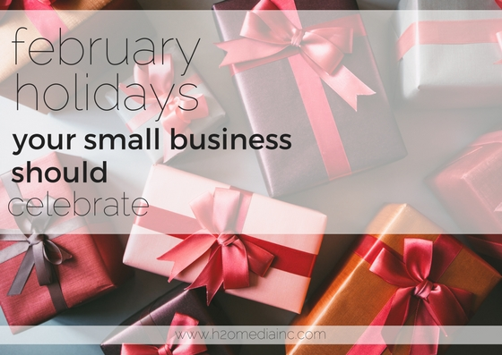 February Holidays Your Small Business Should Celebrate