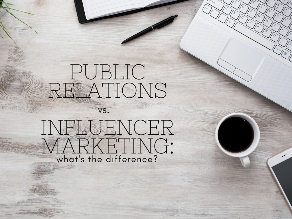 Public Relations Vs. Influencer Marketing