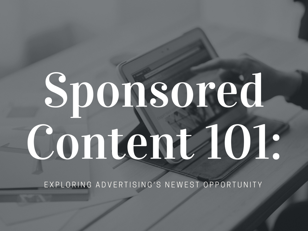 Sponsored Content 101: Exploring Advertising's Newest Opportunity